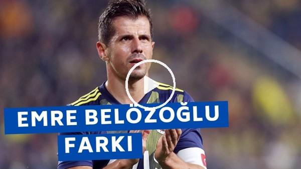 'Fenerbahçe'de Emre Belözoğlu Farkı