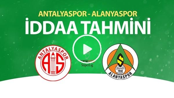 'Antalyaspor - Alanyaspor Maçı İddaa Tahmini (12 Temmuz 2020)