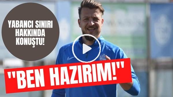 """'Baturan Karadeniz: """"Yabancı sınırının düşmesiyle yerli futbolculara umut doğdu, ben hazırım"""""""