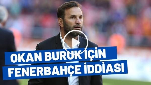 'Okan Buruk için Fenerbahçe İddiası | Emre Eren Aktardı