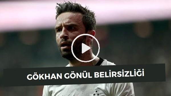 'Beşiktaş'ta Gökhan Gönül Belirsizliği! Takımda Kalacak Mı?