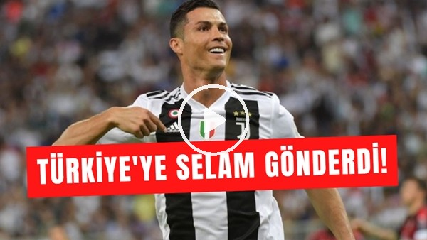 'Cristaino Ronaldo, Türkiye'ye Selam Gönderdi
