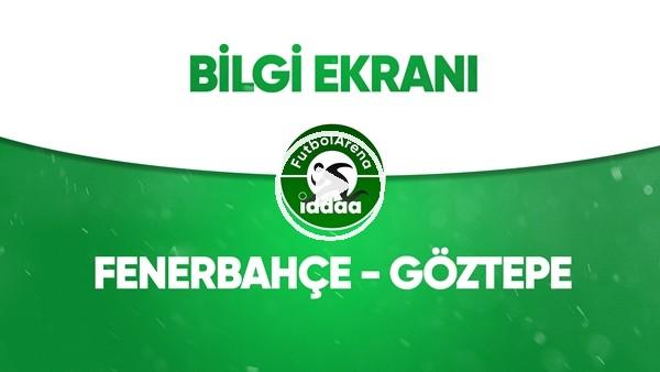 'Fenerbahçe - Göztepe Bilgi Ekranı (4 Temmuz 2020)