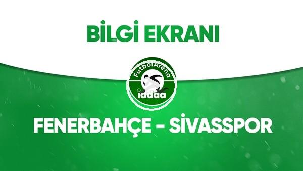 'Fenerbahçe - Sivasspor Bilgi Ekranı (12 Temmuz 2020)