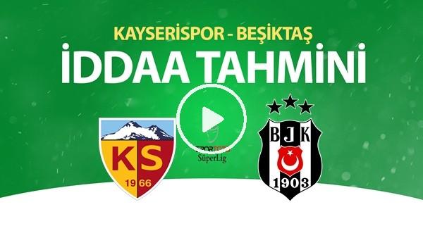 'Kayserispor - Beşiktaş Maçı İddaa Tahmini (6 Temmuz 2020)