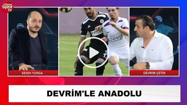 """'""""Devrim'le Anadolu"""" programında sizleri neler bekliyor?"""