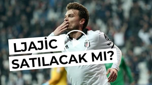 'Beşiktaş'tan Adem Ljajic Kararı! Satılacak Mı? Çağdaş Sevinç Aktardı