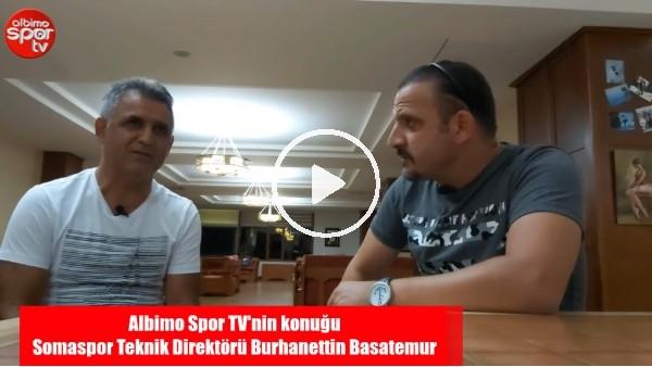 """Somaspor Teknik Direktörü Burhanettin Basetemur: """"Alanyaspor Ve Denizlispor, Onur Ulaş'ı İzledi"""""""