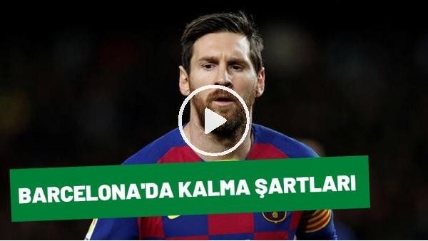 'Messi'nin Barcelona'da Kalma Şartları Tartışma Konusu Oldu