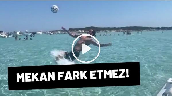 'Zlatan için mekan fark etmez! Denizde rövaşata...