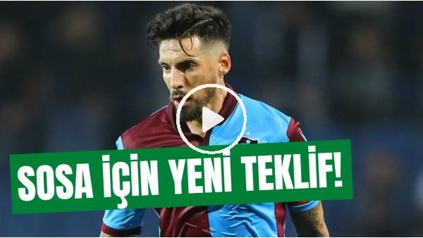 'Trabzonspor'dan Sosa'ya Yeni Teklif | Nurgül Günaydın Aktardı