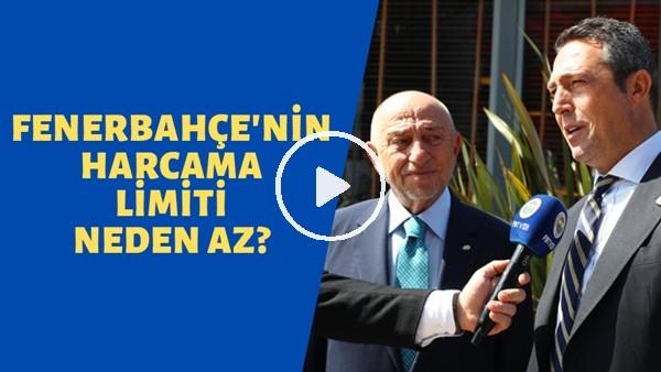 'Fenerbahçe'nin Harcama Limiti Neden Az? | Fenerbahçe Transfer Yapabilir Mi? Kerem Akbaş Aktardı