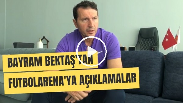 'Kayserispor Teknik Direktörü Bayram Bektaş'tan FutbolArena'ya Mensah Ve Transfer Açıklaması