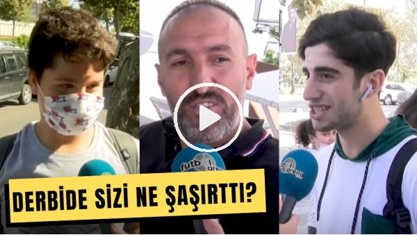 'Galatasaray - Fenerbahçe Derbisinde Sizi Ne Şaşırttı?  #FutbolArenaSokakta