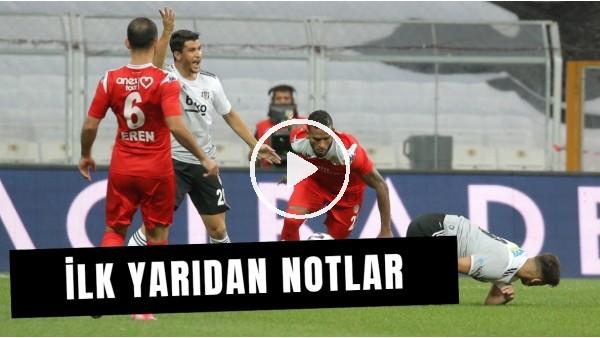 'Maç Günü | Beşiktaş - Antalyaspor Maçının İlk Yarısından Öne Çıkan Notlar