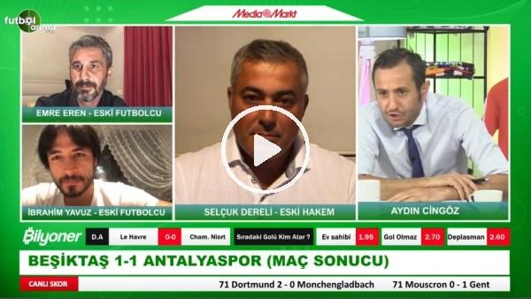 'Antalyaspor'un Beşiktaş Karşısındaki Golü İptal Edilmeli Miydi? Selçuk Dereli Yorumladı