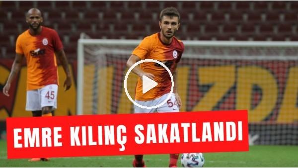 'Maç Günü | Galatasaray'da Emre Kılınç Sakatlandı! | Sakatlığı Ciddi Mi?