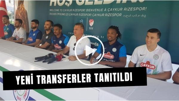 Çaykur Rizespor'da yeni transferler tanıtıldı
