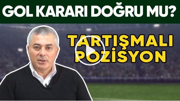'Beşiktaş'ın Golü Doğru Mu? Selçuk Dereli Tarışmalı Pozisyonu Yorumladı