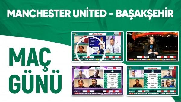 'CANLI - Devler Arenası | Manchester United - Başakşehir