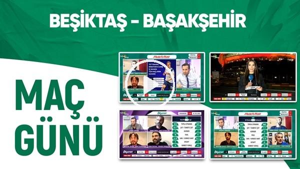 'Maç Günü | Beşiktaş - Başakşehir