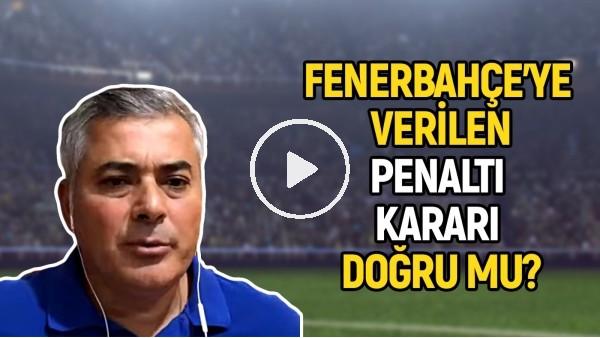 'Fenerbahçe'ye Verilen Penaltı Kararı Doğru Mu? Selçuk Dereli Yorumladı