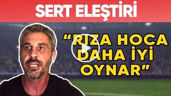"""'Sivassporlu Futbolculara Sert Sözler! """"Rıza Hoca Bunlardan İyi Oynar"""""""
