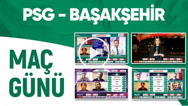 'CANLI - Devler Arenası | PSG - Başakşehir