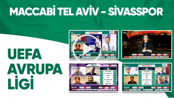 UEFA Avrupa Ligi | Maccabi Tel Aviv - Sivasspor