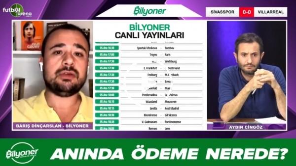 'Barış Dinçarslan, Sivasspor - Villarreal maçı için tahminini yaptı