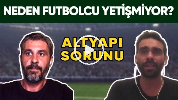 'Türkiye'de Altyapı Sorunu! | Neden Futbolcu Yetişmiyor?
