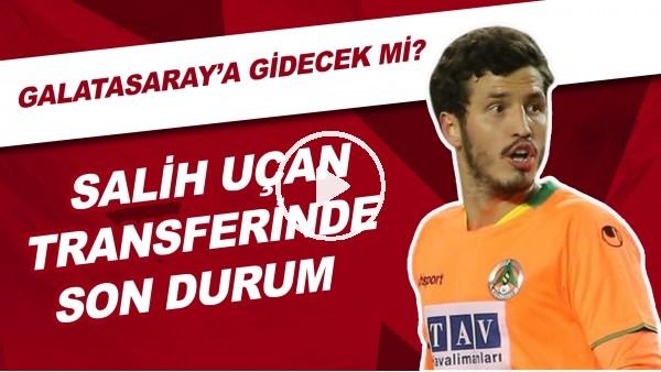 Salih Uçan Transferinde Son Durum | Galatasaray'a Gidecek Mi?