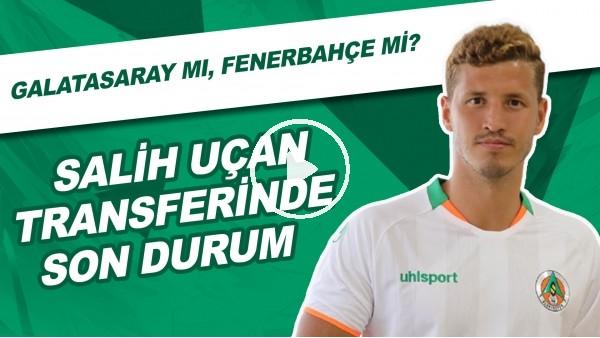 Salih Uçan Transferinde Son Durum   Galatasaray Mı, Fenerbahçe Mi?