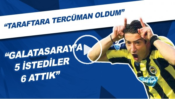 "Serhat Akın: ""Taraftara Tercüman Oldum Galatasaray'a 5 İstediler 6 Attık"""