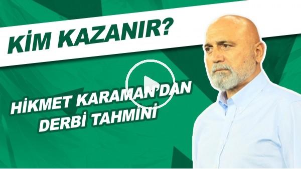 'Hikmet Karaman'dan Beşiktaş - Galatasaray Derbisi Tahmini | Kim Kazanır?