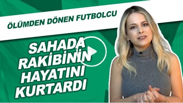 'Sahada Rakibinin Hayatını Kurtardı | Ölümden Dönen Futbolcu