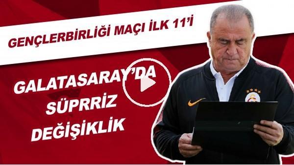 'Galatasaray'da Sürpriz Değişiklik | Gençlerbirliği Maçı İlk 11'i