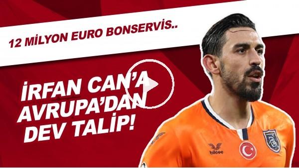 'İrfan Can Kahveci'ye Avrupa'dan Dev Talip | 12 Milyon Euro Bonservis...