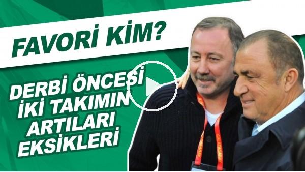 'Beşiktaş - Galatasaray Derbisi Öncesi İki Takımın Artıları Eksikleri | Favori Kim?