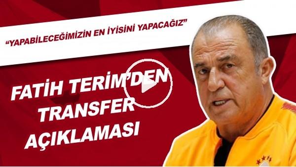 'Fatih Terim'den transfer açıklaması
