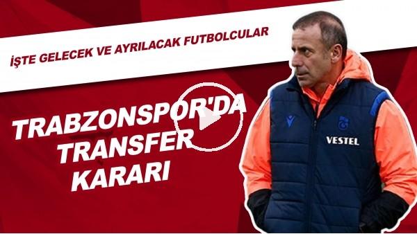 'Trabzonspor'da Transfer Kararı | İşte Gelecek Ve Ayrılacak Futbolcular