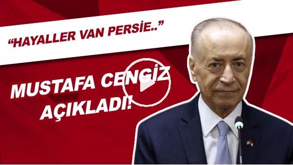 """'Mustafa Cengiz: """"Hayallar Van Persie gerçekler tam tersi bizde"""""""