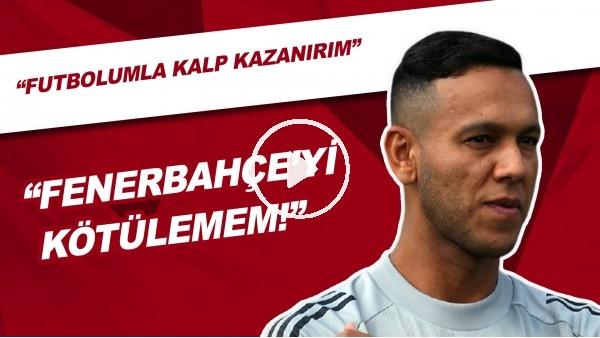 """'Josef: """"Beşiktaş taraftarı beni daha çok sevsin diye Fenerbahçe'yi kötülemem"""""""