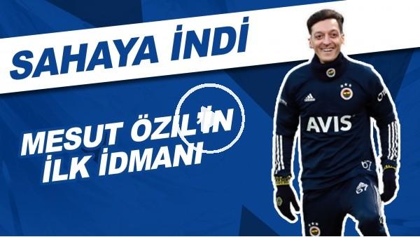 'Mesut Özil İlk Antrenmanına Çıktı