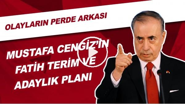 'Mustafa Cengiz'in  Fatih Terim Ve Adaylık Planı! Olayların Perde Arkası