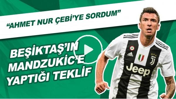"""İşte Beşiktaş'ın Mandzukic'e Yaptığı Teklif Ve Tüm Gerçekler! """"Ahmet Nur Çebi'ye Sordum"""""""