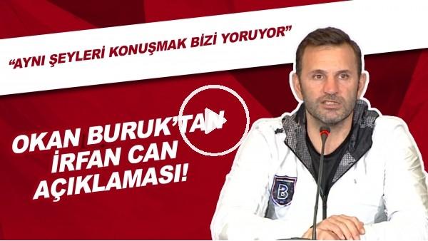 'Okan Buruk'tan İrfan Can Kahveci açıklaması!