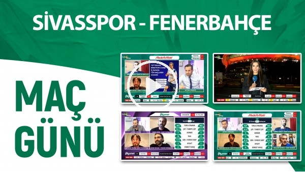 'CANLI - Maç Günü | Sivasspor - Fenerbahçe