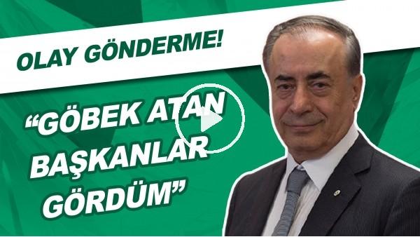 """'Mustafa Cengiz'den Olay Gönderme! """"Göbek Atan Başkanlar Gördüm"""""""