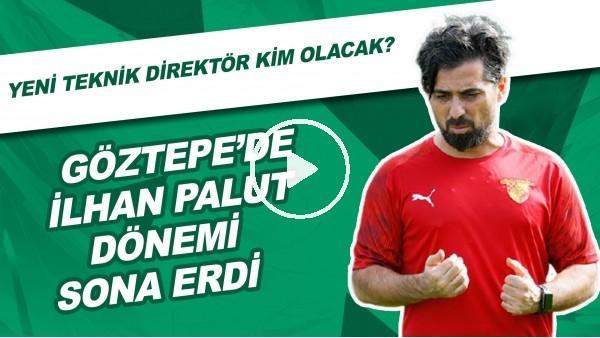 'Göztepe'de İlhan Palut Dönemi Sona Erdi | Yeni Teknik Direktör Kim Olacak?